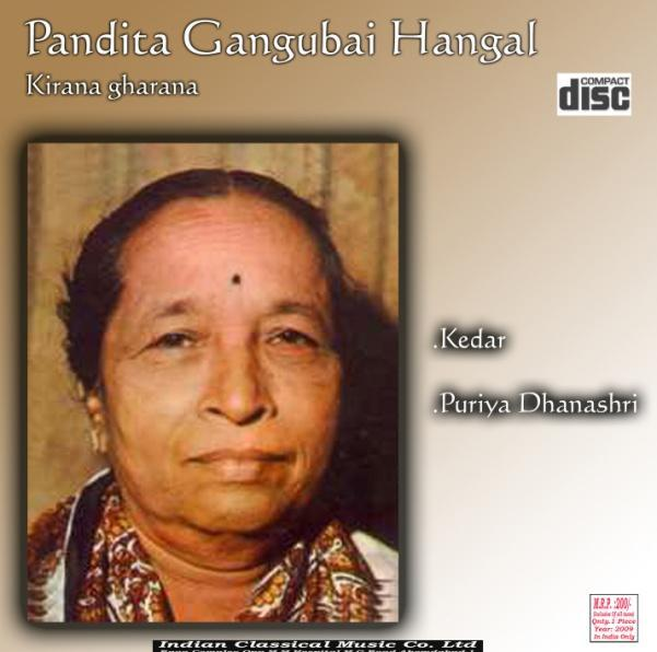 6:8 Late Smt. Gangubai Hangal This great Pandita, of the Kirana Gharana, had homely relation with Baroda, and the listeners of Baroda.