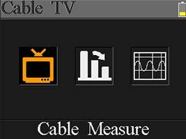 7. CABLE TV User can measure DVB-C live signal in this submenu. There are total three submenus: Cable Measure, Tilt and Spectrum chart. 7.
