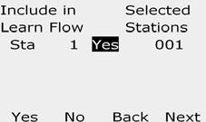 D The Set Flow Rates screen appears with Learn Flow selected; press Next. NOTE: Ensure you have runtimes set up for all stations included in a Learn Flow exercise prior to setting up a Learn Flow.