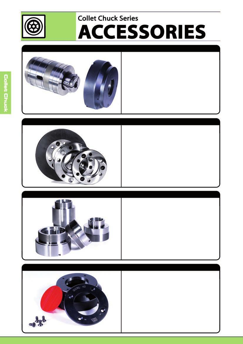 Reduction Sleeve and Cap Optional reduction sleeve and cap sets allow a variety of collet types to be used in the same chuck body.