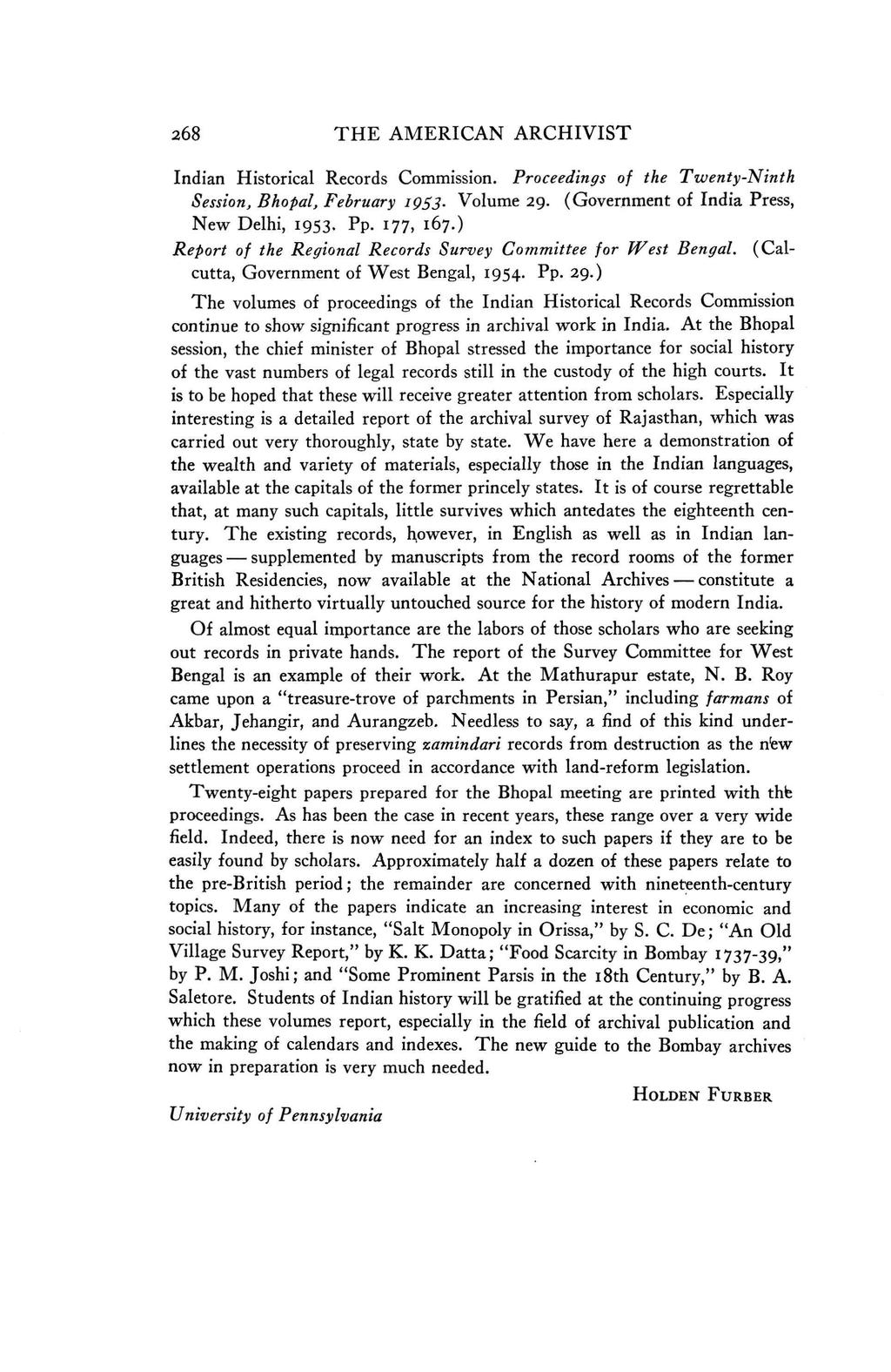 268 THE AMERICAN ARCHIVIST Indian Historical Records Commission. Proceedings of the Twenty-Ninth Session, Bhopal, February 1953. Volume 29. (Government of India Press, New Delhi, 1953. Pp. 177, 167.