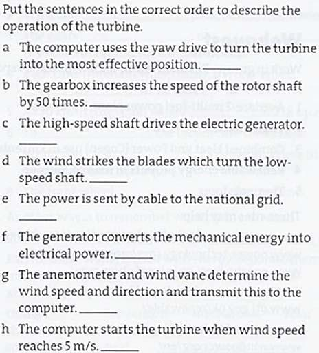 If the wind reaches storm force, about 25 meters per second, the controller closes down the turbine to prevent damage. 9.9 a) 9.9 b) 7.2 Read the text and answer the questions.