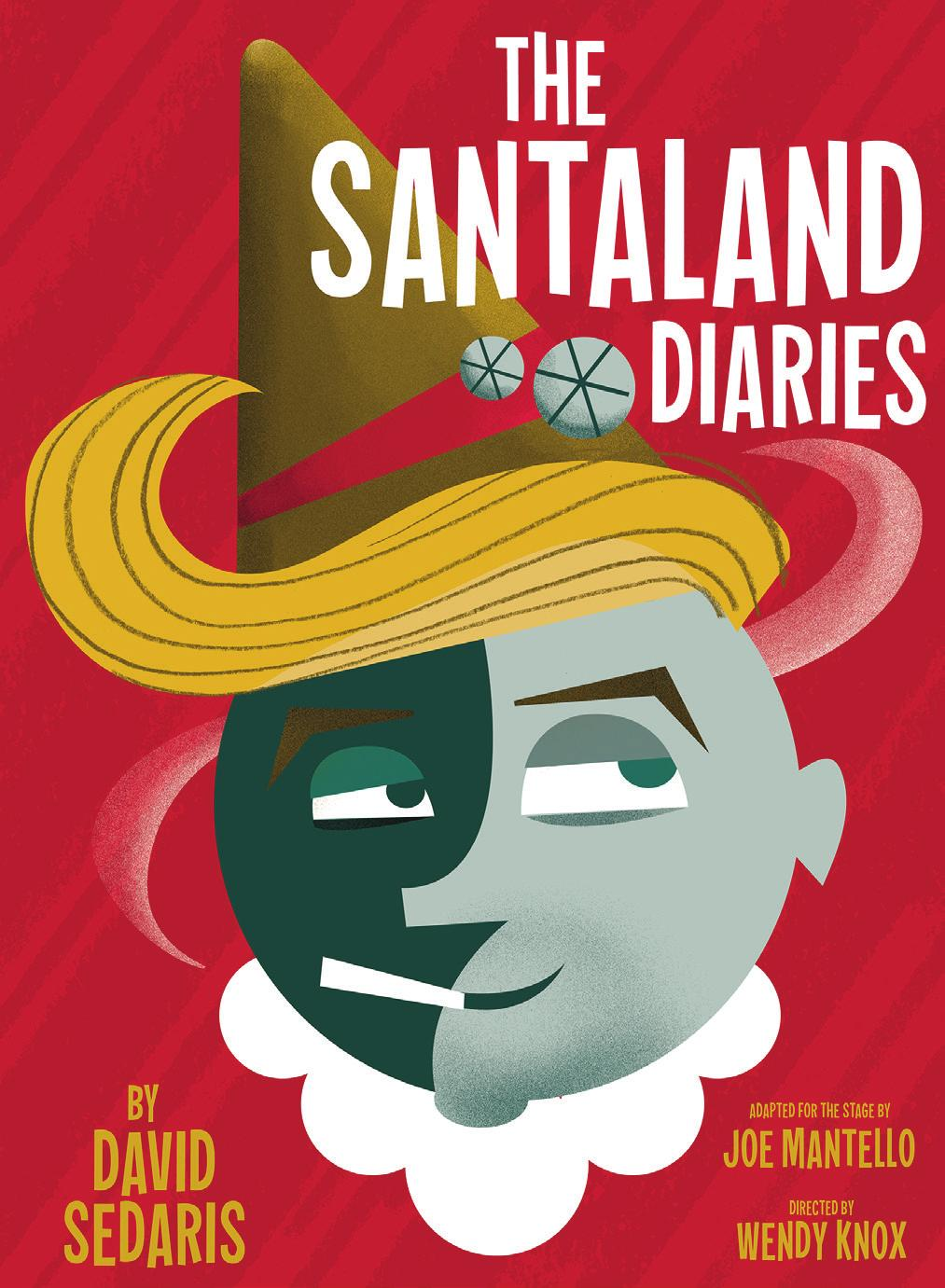 The Guide A Theatergoer s Resource The Santaland Diaries By David Sedaris Education & Community Programs Staff Kelsey Tyler Education & Community Programs Director Clara-Liis Hillier Education