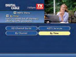 hdtv If you have a high-definition television (HDTV) and subscribe to HD service through your cable provider, then you have the opportunity to enjoy