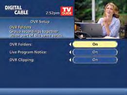 Your DVR will record and store up to 90 hours of standard definition programming and up to 20 hours of High Definition programming.