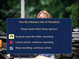 Recording Notices Recording Starting Notice If you are currently watching TV, before a Scheduled Recording begins, a notice will appear giving you the opportunity to confirm or cancel the recording.