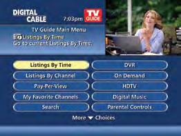 Quick Menu The Quick Menu* provides shortcuts directly to the key features of i-guide and digital cable service.