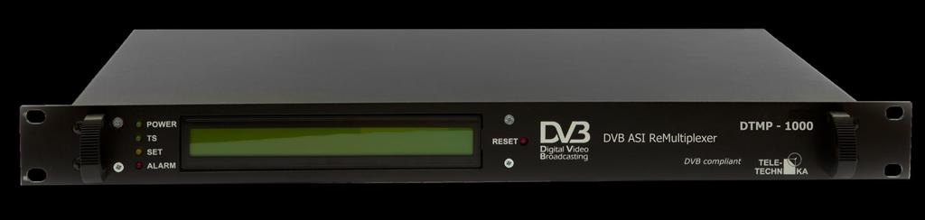 DTMP-1000 DVB ASI ReMultiplexer 2/4/8x Loop-through ASI Multiplexer Supporting up to 8 Single-program TS or Multi-program TS remultiplexing Supporting PCR