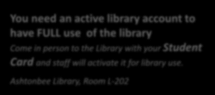 the library Come in person to the Library with your Student
