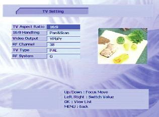 Video settings You can control the following video settings: TV aspect ratio (4:3 or 16:9) 4:3 or 16:9 handling (Pan & Scan or Letterbox) Video output (S-Video or Y / Pb / Pr, that is, S-Video or
