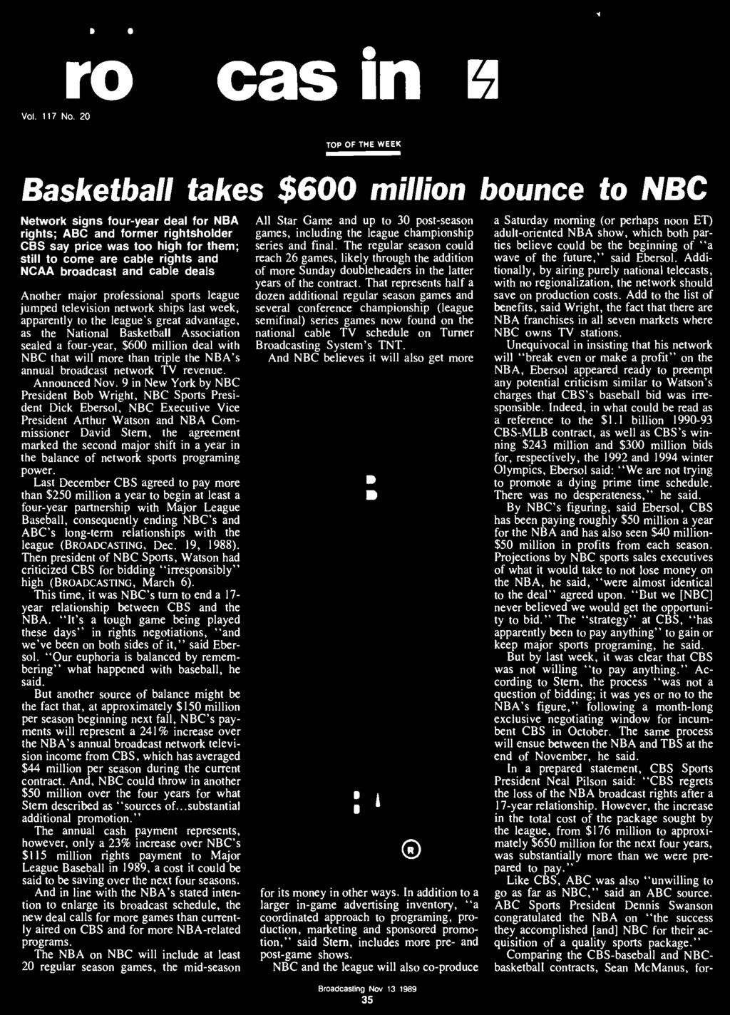 9 in New York by NBC President Bob Wright, NBC Sports President Dick Ebersol, NBC Executive Vice President Arthur Watson and NBA Commissioner David Stern, the agreement marked the second major shift