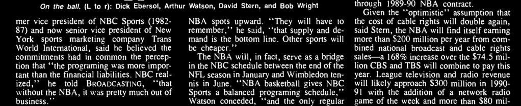 """ The NBA will, in fact, serve as a bridge in the NBC schedule between the end of the NFL season in January and Wimbledon tennis in June."