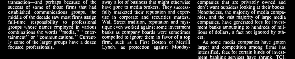 industry was not necessary still holds, to varying degrees, at certain firms.