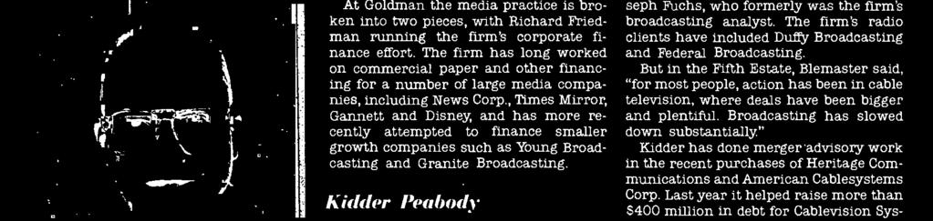 "Kidder Peabody Gary Blemaster describes Kidder Pea - body's media and entertainment group, Kidder Peabody's Blemaster which he heads, as ""primarily a financing -based group that does mergers and"