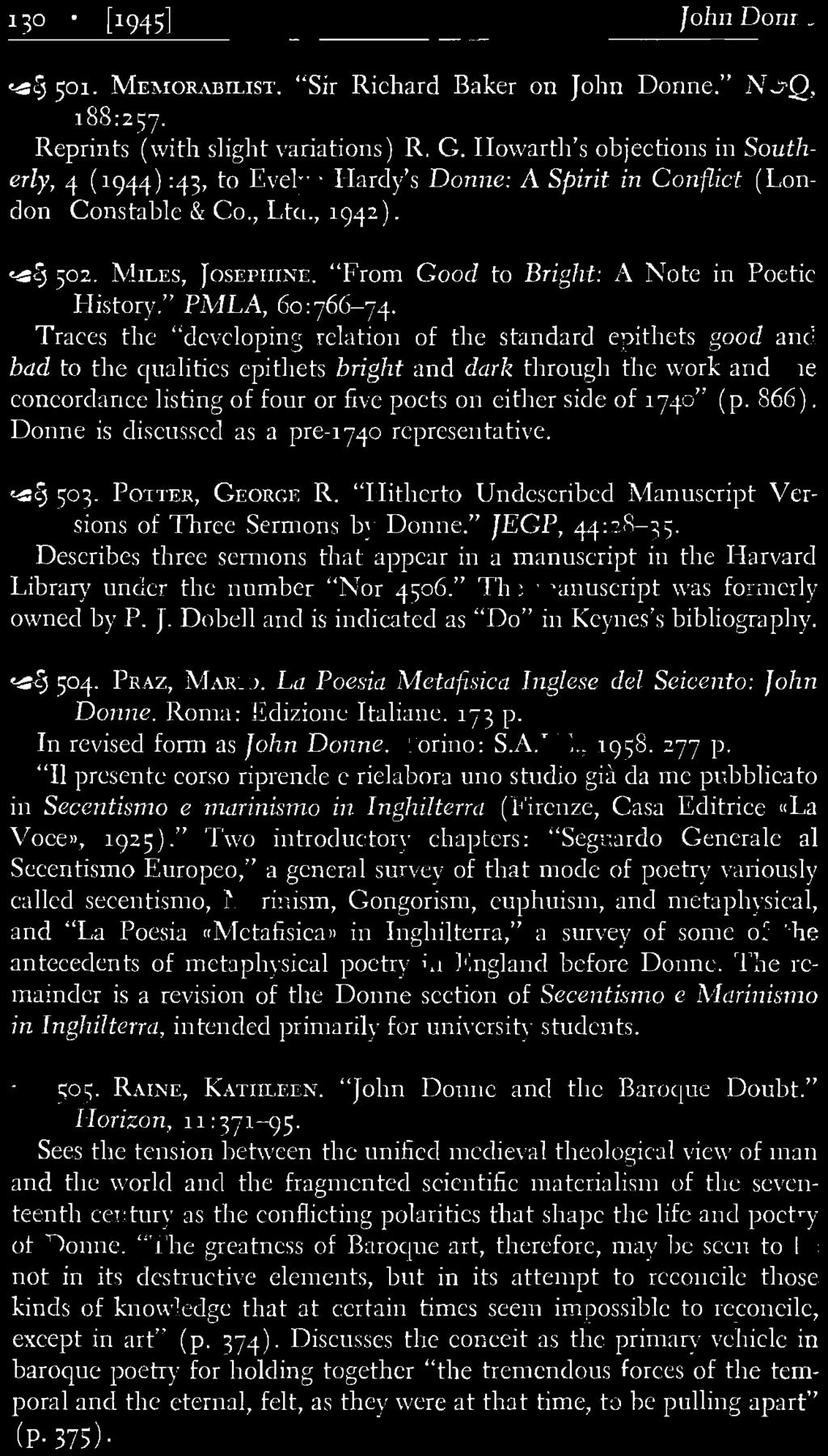 "Dobell and is indicated as ""Do"" in Keynes's bibliography. ~ S04. PRAZ, MARIO. La Poesia Metafisica Inglese del Seicento: John Donne. Roma: Edizione Italiane. 173 p. In revised form as John Donne."