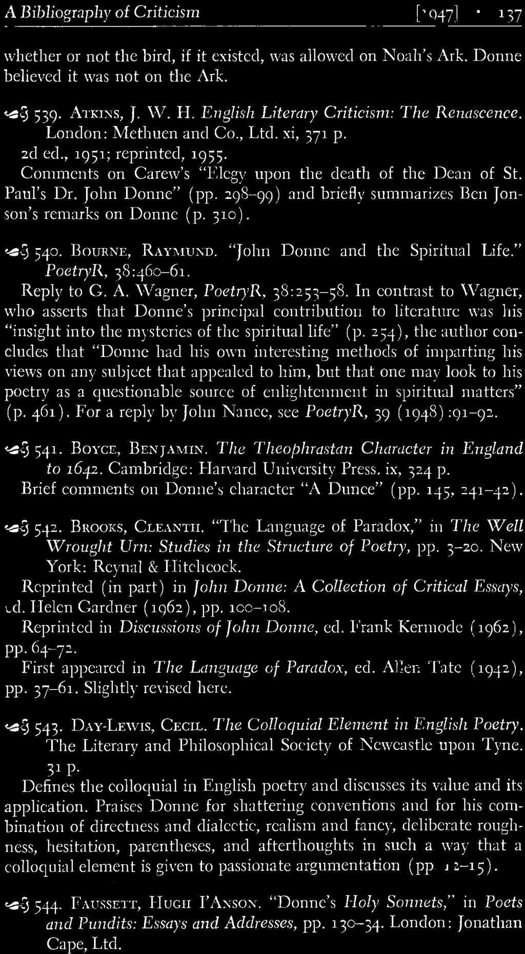 Helen Gardner (1962), pp. 100-108. Reprinted in Discussions of John Donne, ed. Frank Kermode (1962), pp.64-72. First appeared in The Language of Paradox, ed. Allen Tate (1942), pp. 37-61.