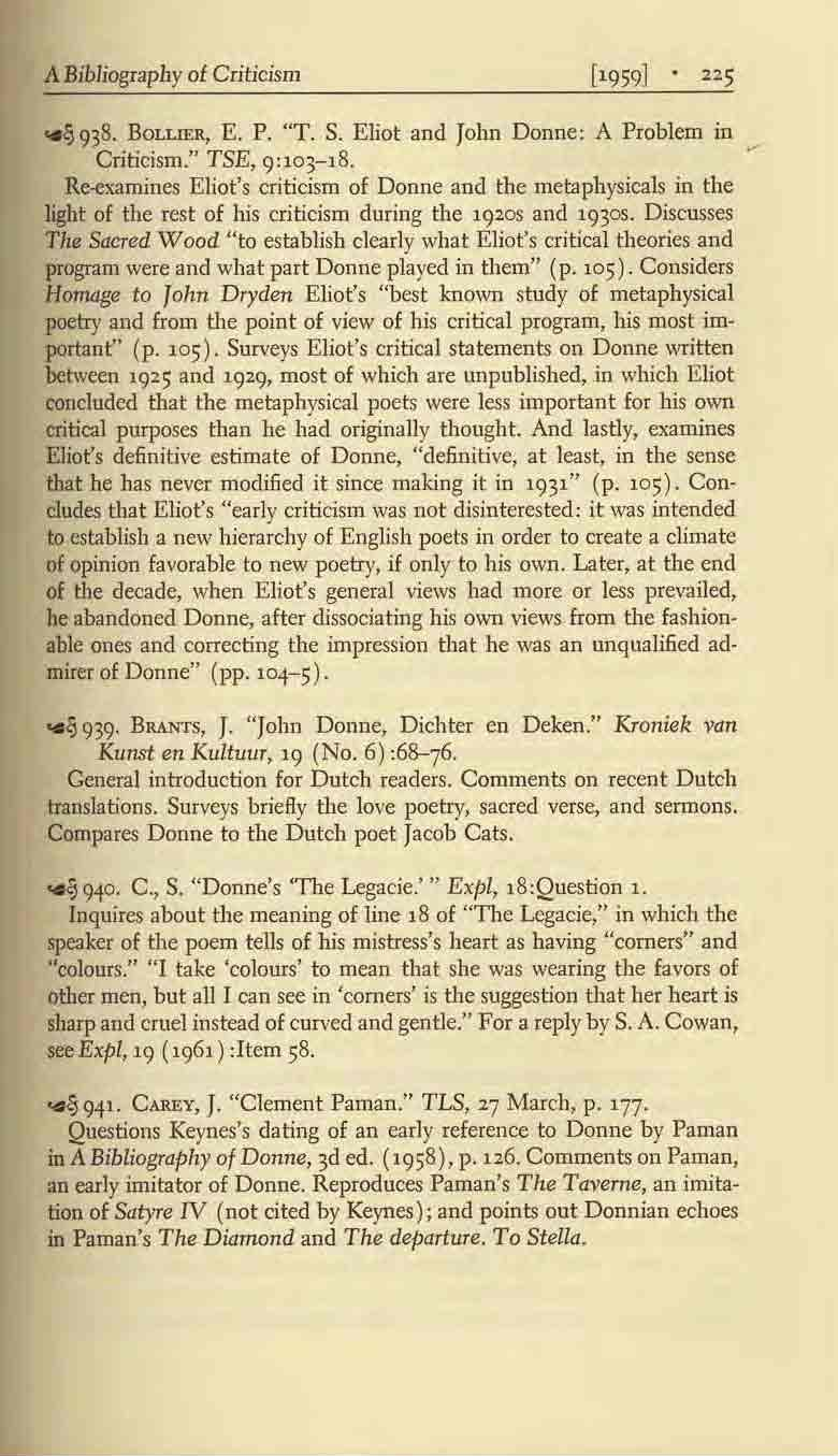 "A Bibliography of Criticism.,.l} 938. BOLLIER, E. P. ""T. S. Eliot and John Donne: A Problem in Criticism."" TSE, 9:103-18."