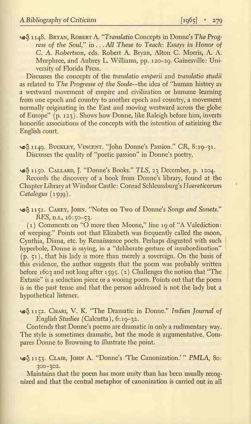 "A Bibliography of Criticism [' 9'55] '79.. ~ 1148. BRYAN, ROBERT A. ""Translatio Concepts in Donne's The Progress of the Soul,"" in... All These to Teach: Essays in Honor of C. A. Robertson, eds."
