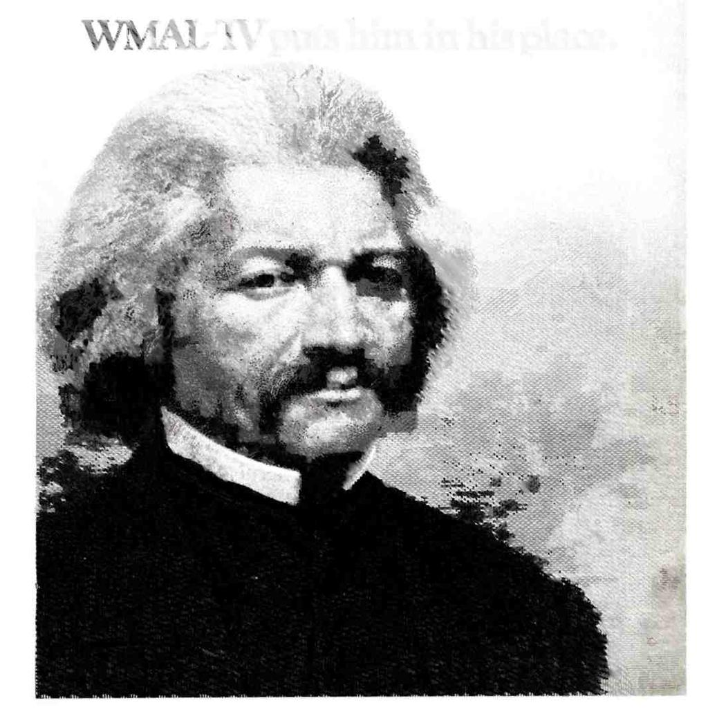 WMAL -TV ranks Frederick Douglass with Jefferson, Washington and Lincoln.