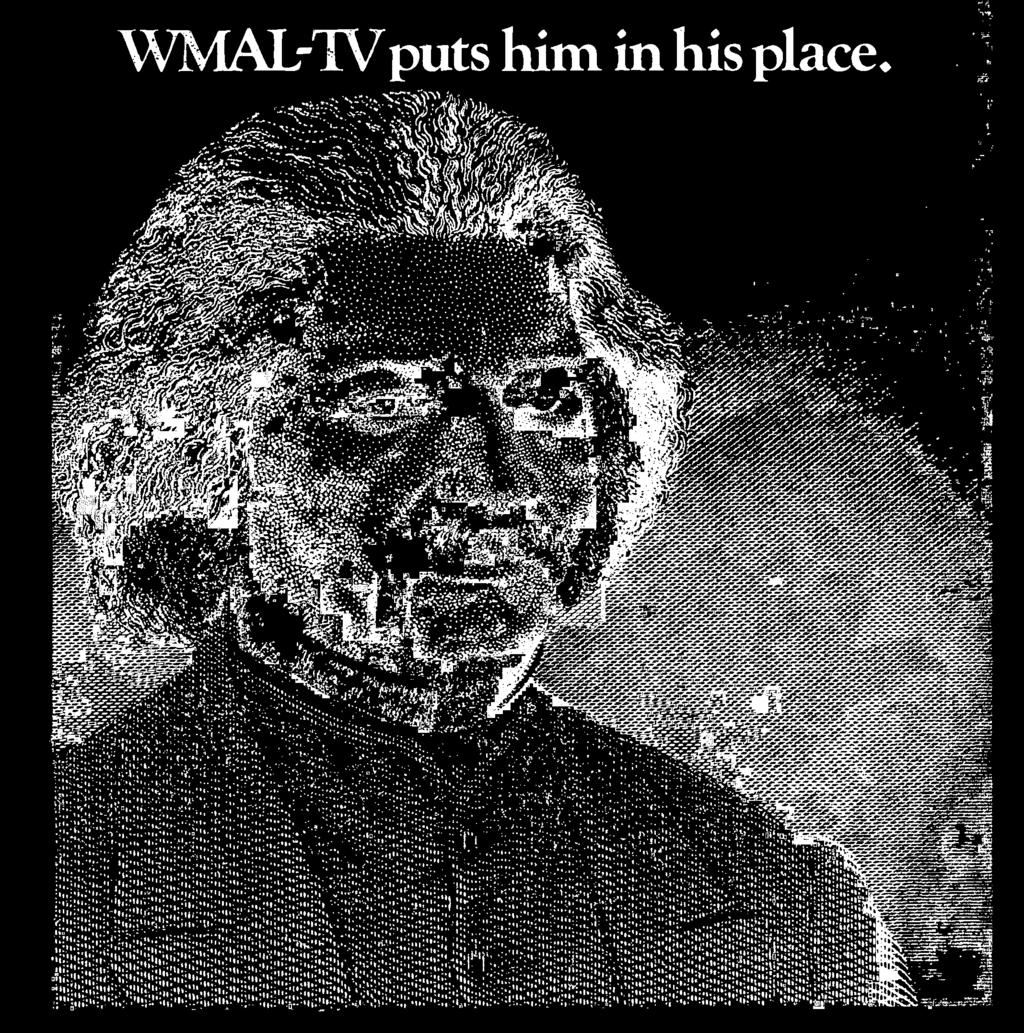And people listen. When you want to talk to Washington, talk to WMAL -TV.