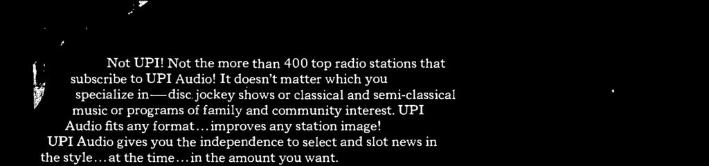 UPI's on- the -scene sound really helps a station