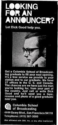 ( An Situations Wanted Announcers LOOKING FOR AN ANNOUNCER? Let Dick Good help you. Get a Columbia School of Broadcasting graduate to fill your next opening.