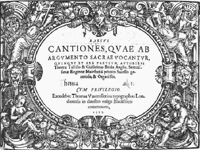 Church and State : Music from the Earliest Notations to the Sixteenth Ce... 3 / 6 2011.01.27. 13:33 fig. 16-5 Title page of Cantiones, published by Thomas Tallis and William Byrd in 1575.