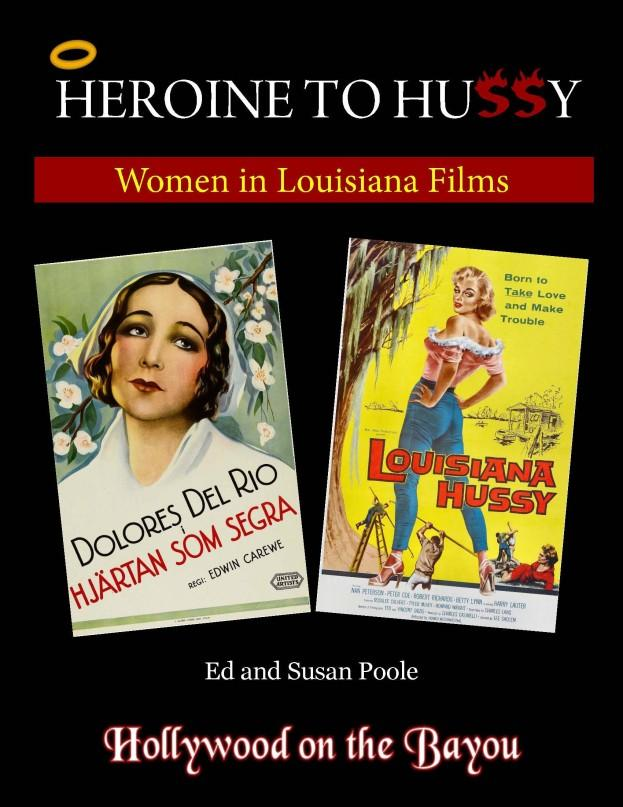 Heroine to Hussy: Women in Louisiana Films : Jezebel s Julie Marsden is only one of the many strong female characters that are included in the new book, Heroine to Hussy: