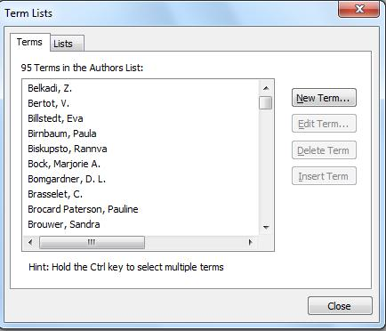 Adding terms manually 1. On the Tools menu select Open Term Lists, and select the list you want to add to e.g. Authors 2. In the Term Lists box select New Term. 3. Type in your new keyword i.e. an author's name.
