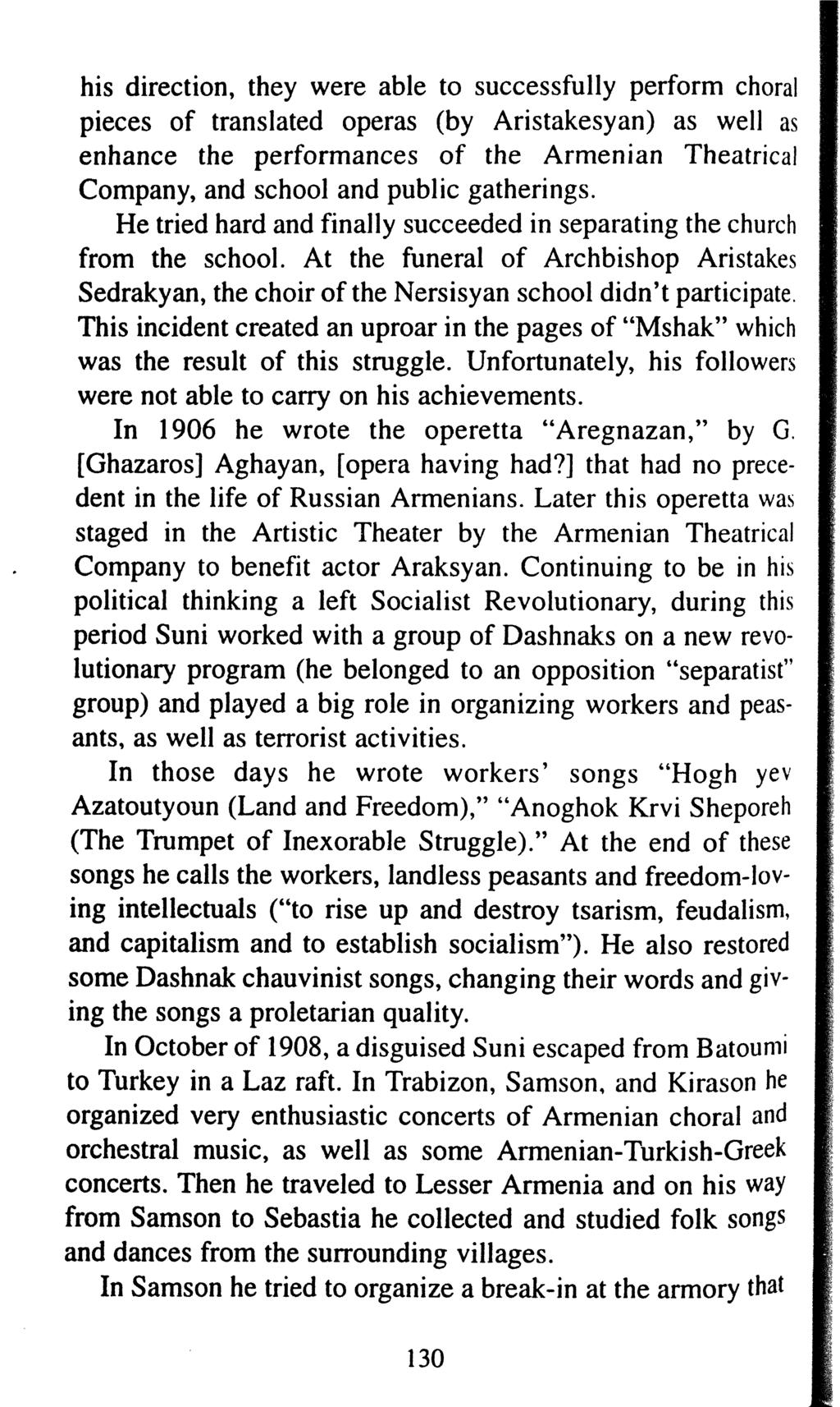 his direction, they were able to successfully perform choral pieces of translated operas (by Aristakesyan) as well as enhance the performances of the Armenian Theatrical Company, and school and