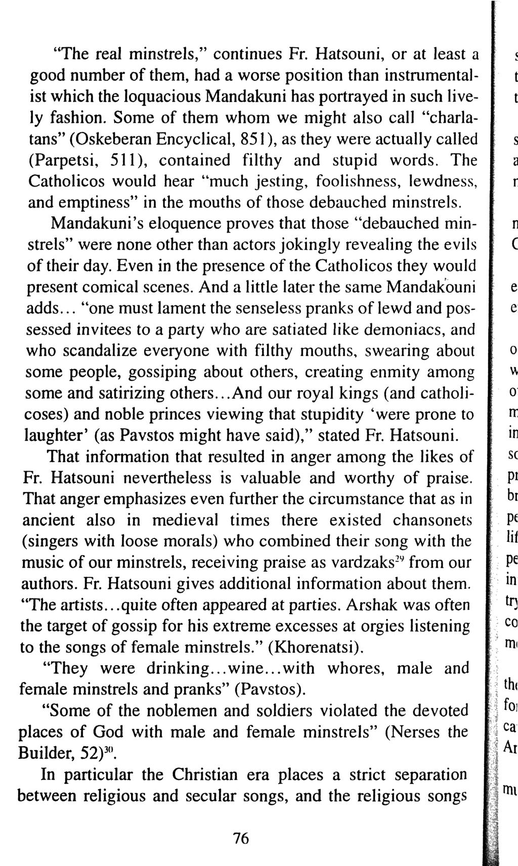 """The real minstrels,"" continues Fr. Hatsouni, or at least a good number of them, had a worse position than instrumental- t ist which the loquacious Mandakuni has portrayed in such live- t ly fashion."