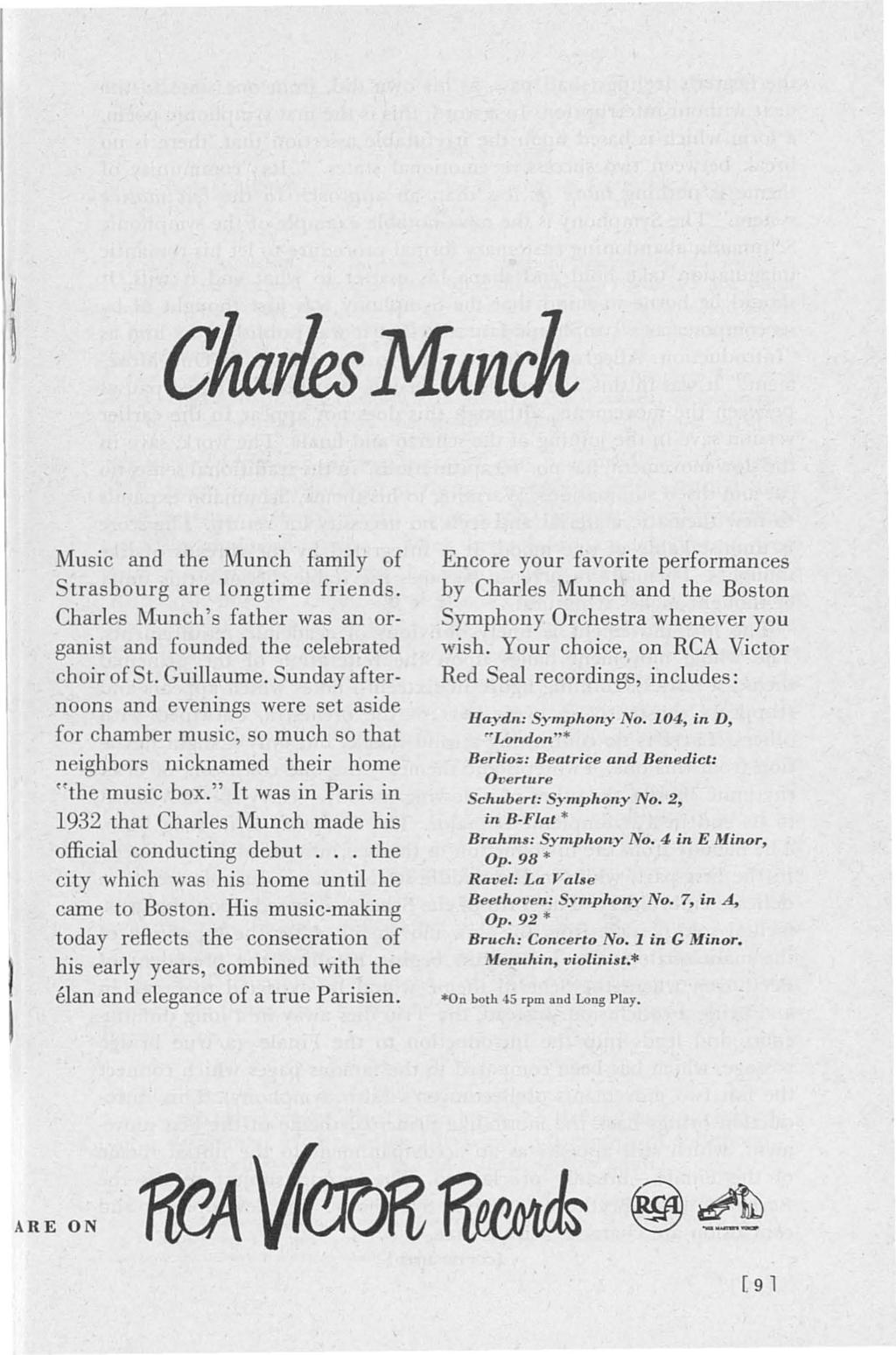 clwrles Munck Music and the Munch family of Strasbourg are longtime friends. Charles Munch's father was an organi t and founded the celebrated choir of t. Guillaume.