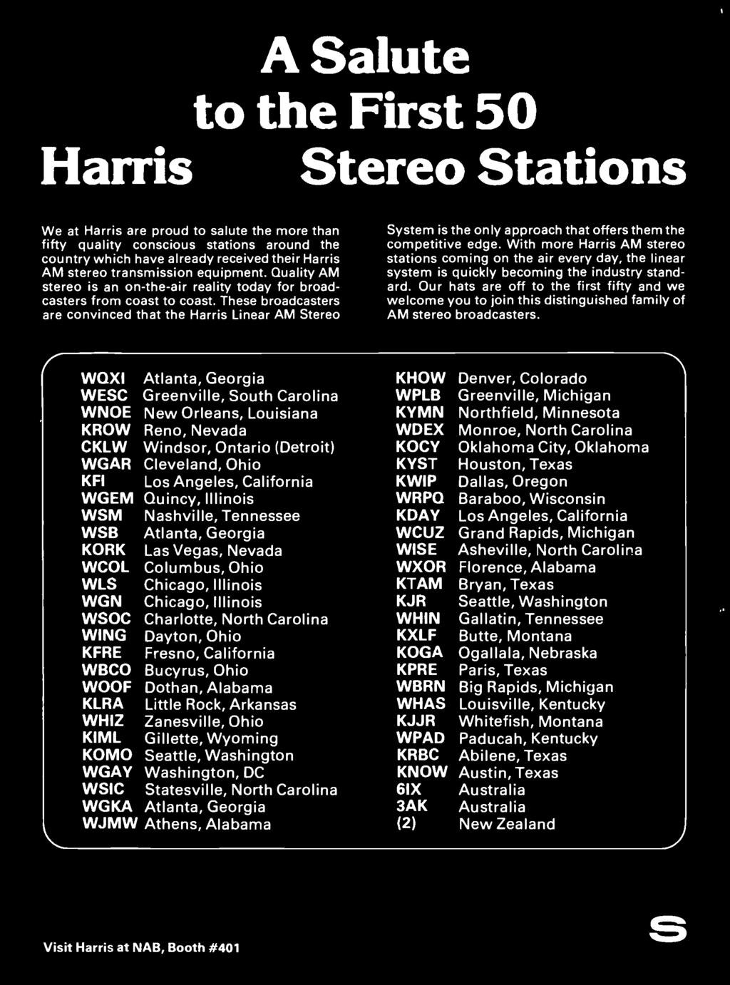 These broadcasters are convinced that the Harris Linear AM Stereo System is the only approach that offers them the competitive edge.