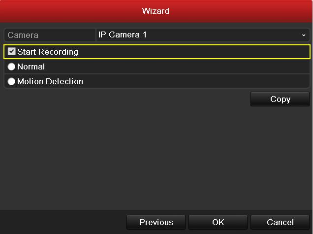 Record Settings 12. Click Copy to copy the settings to other channels. Copy Record Settings 13. Click OK to complete the startup Setup Wizard.