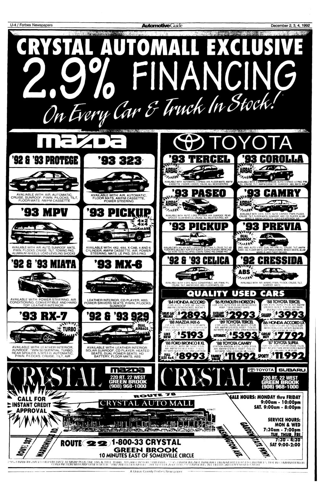 U-4 / Forbes Newspapers December 2, 3, 4,1992 '^^^i^dmimsim CRYSTAL AUTOMALL EXCLUSIVE I3 TERCEL mis JRBAG COROLLA AVALIABLE WITH: AIR, AUTOMATIC, CRUISE, SUNROOF, P/WIN, P/LOCKS, TILT, FLOOR MATS