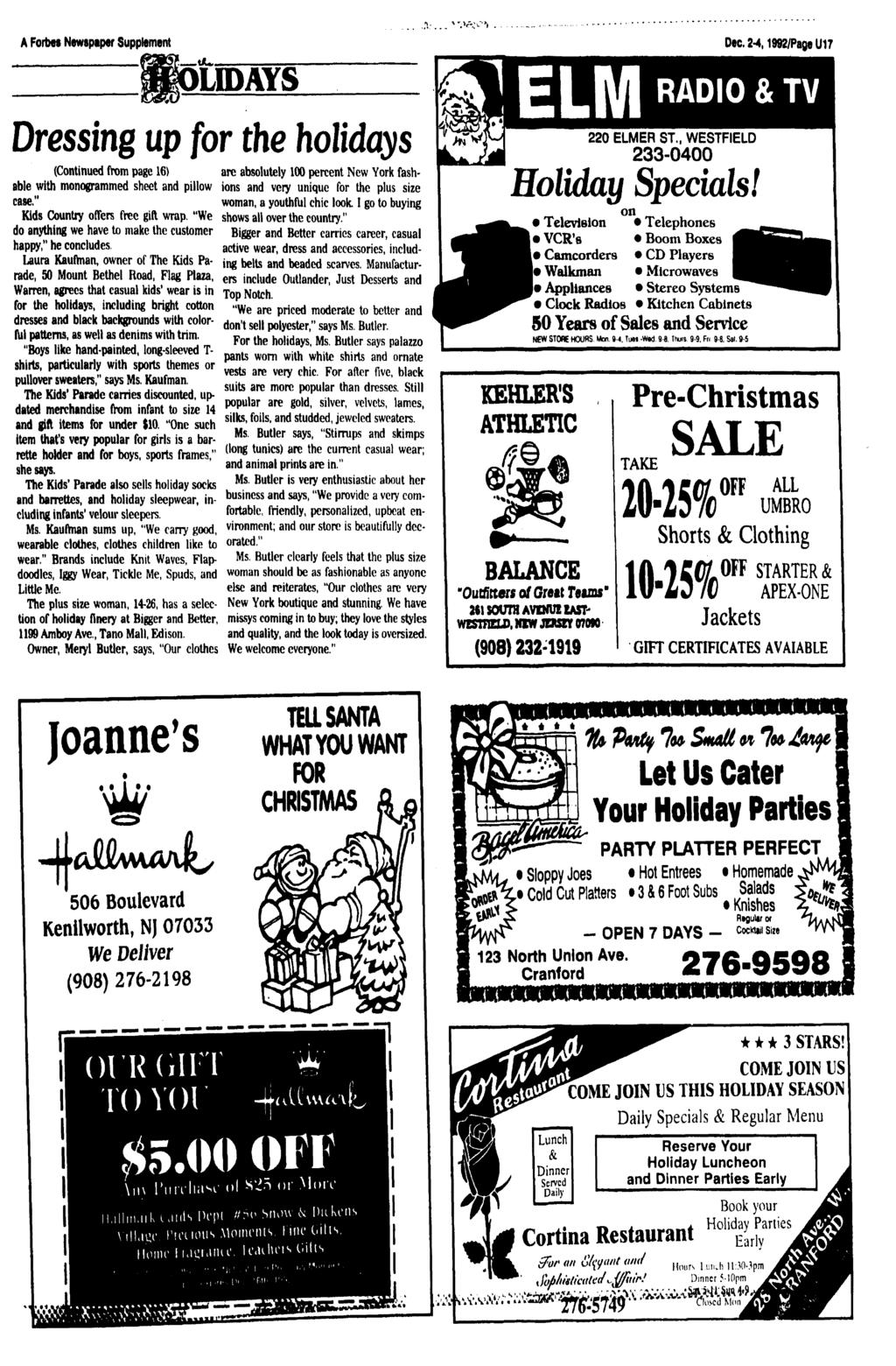 "A Forbes Newspiper Supplement Dec. 2-4,1992/Page U17 LIDAYS Dressing up for the holidays (Continued from page 16) able with monogrammed sheet and pillow case."" Kids Country offers free gift wrap."