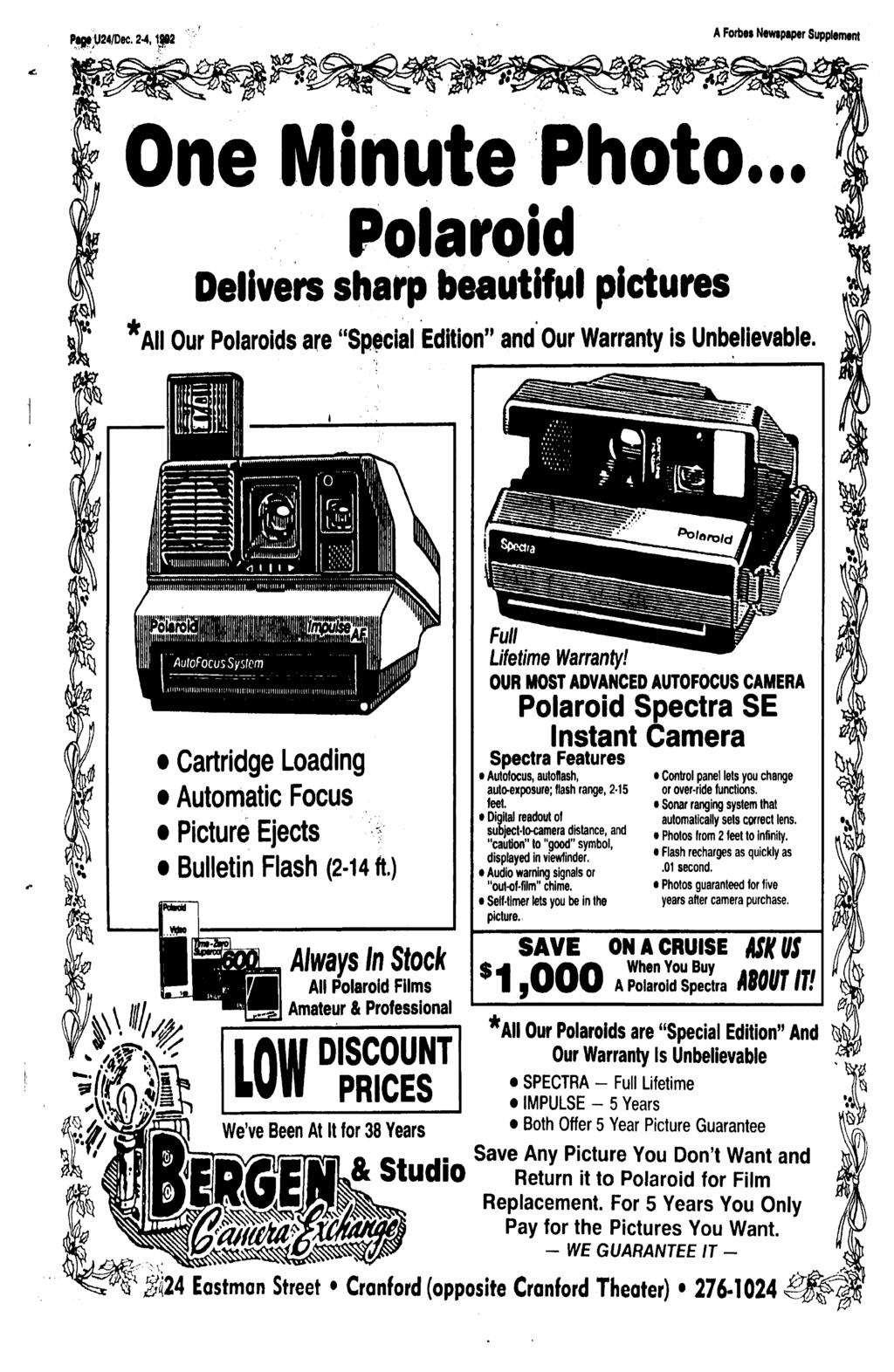 "Ptpt;U24/Dec. 2-4 3-7 A Forbes Newspaper Supplement One Minute Photo... Polaroid Delivers sharp beautiful pictures *AII Our Polaroids are ""Special Edition"" and Our Warranty is Unbelievable."
