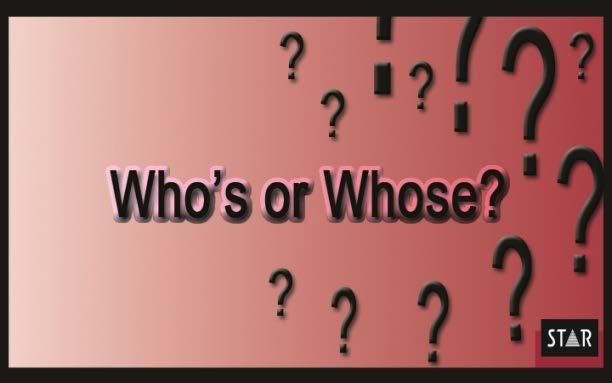 WHO S VS. WHOSE Who s = who is/has E.g. Who s going to Paris next week? Who s been to Paris before?