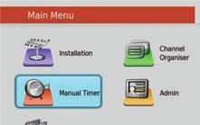 MAIN MENU: Main Menu Manual Timer Manual Timer allows you to set up a specific date and time where the receiver will turn itself on if in standby or switch to the specified channel if already