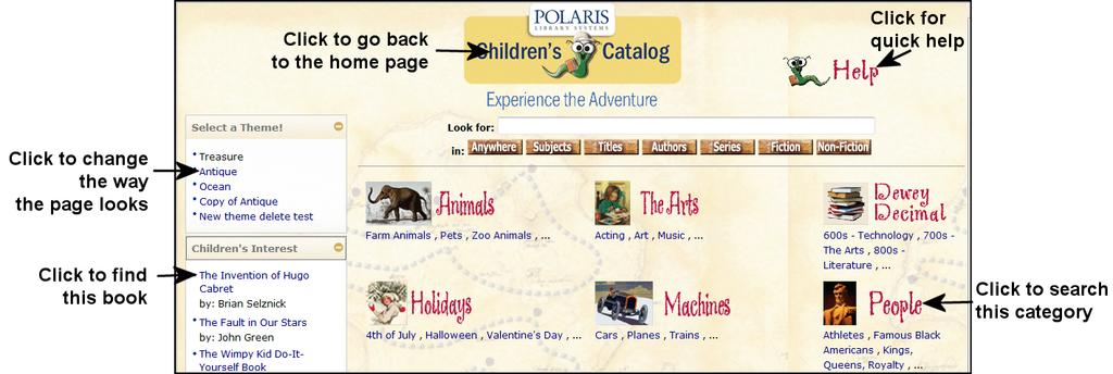4 Getting Started Polaris PowerPAC Children s Edition Guide 4.1 Finding Your Way Around When you start using the library children s catalog, you see the Children s Catalog home page.