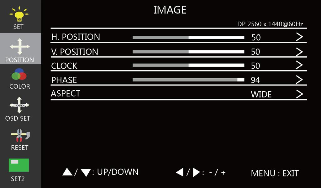 Position Menu H. POSITION: Adjusts the horizontal position of the image on the screen. This option is only available when the VGA input is selected. V. POSITION: Adjusts the vertical position of the image on the screen.