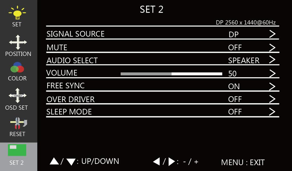 Set 2 Menu SIGNAL SOURCE: Allows selection of the video input. The available options are VGA, DVI, HDMI, and DP.