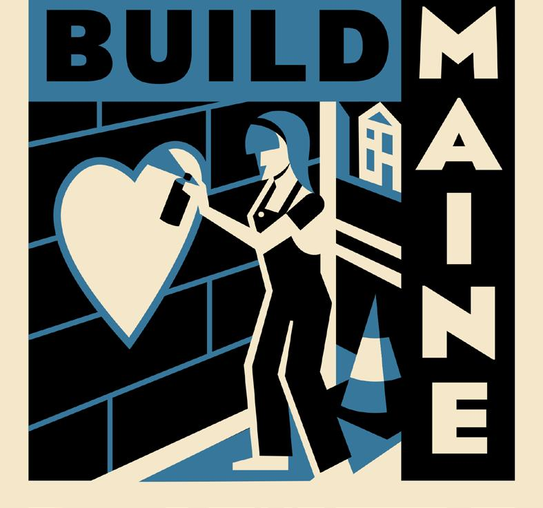 MAKE YOUR MARK PLEASE JOIN US Build Maine brings together all people participating in the act of building our cities.