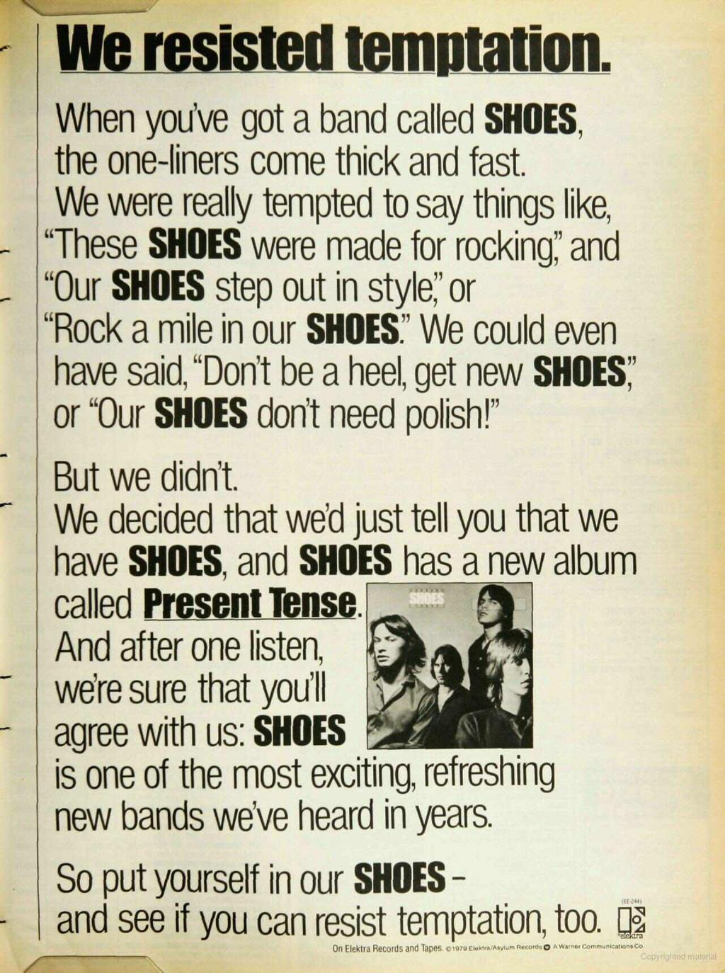 we resisted temptation. When you've got a band called SHOES, the one -liners come thick and fast.