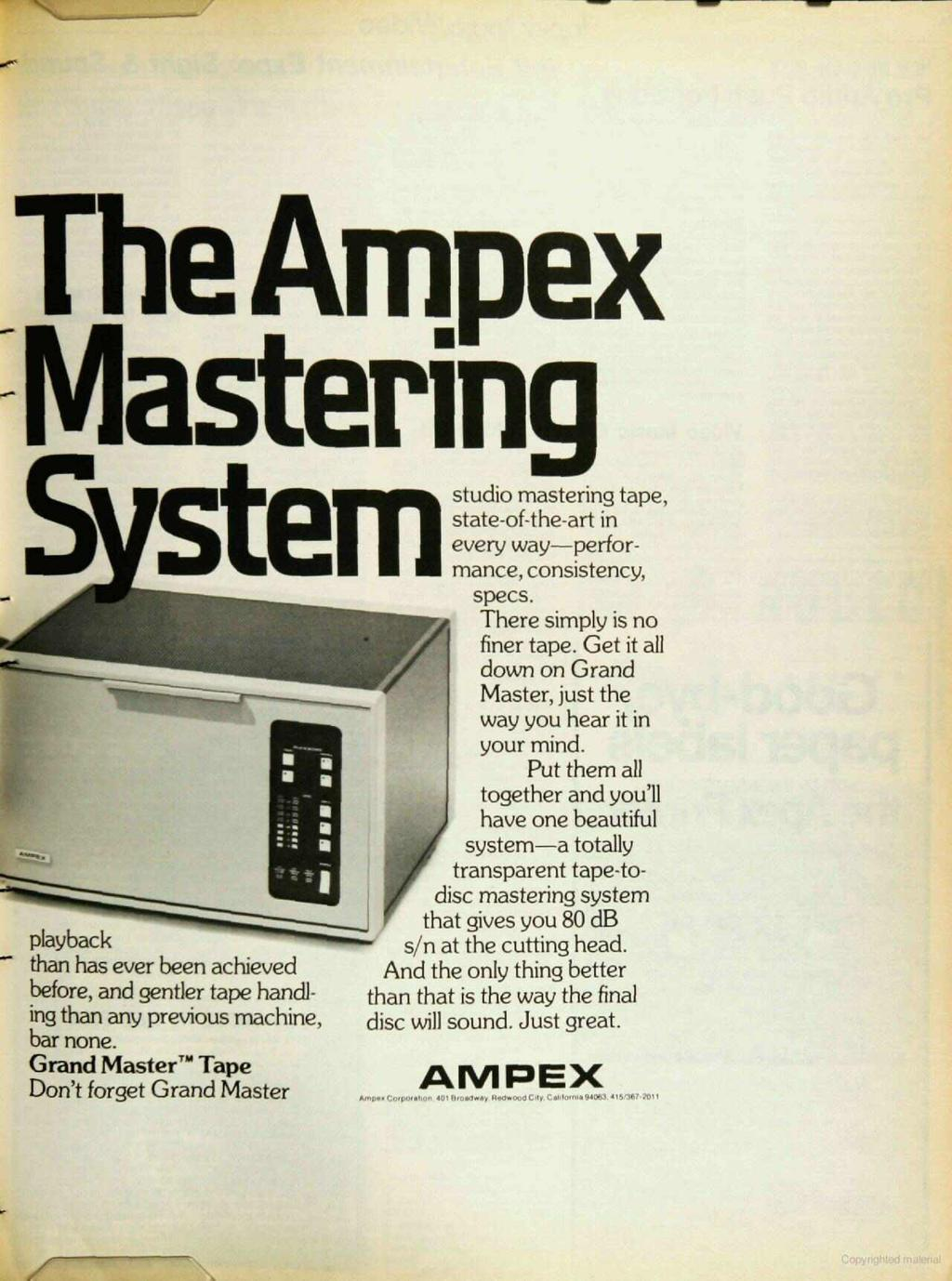 The Ampex Mastering ave S stem playback than has ever been achieved before, and gentler tape handling than any previous machine, bar none.