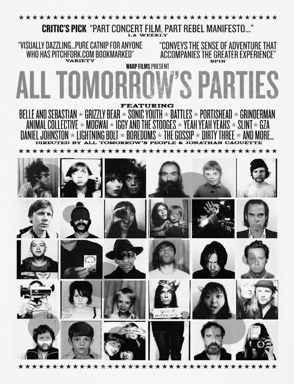 Michael Brendan Baker Notes on the Rockumentary Renaissance 2009 saw the release of All Tomorrow s Parties (Jonathan Caouette), a feature-length film documenting the history of the acclaimed