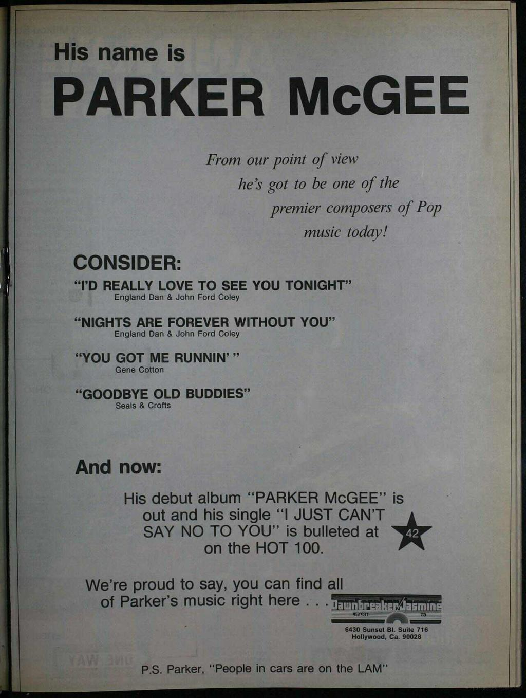 His name is PARKER McGEE CONSDER: From our point of view he's got to be one of the premier composers of Pop music today!