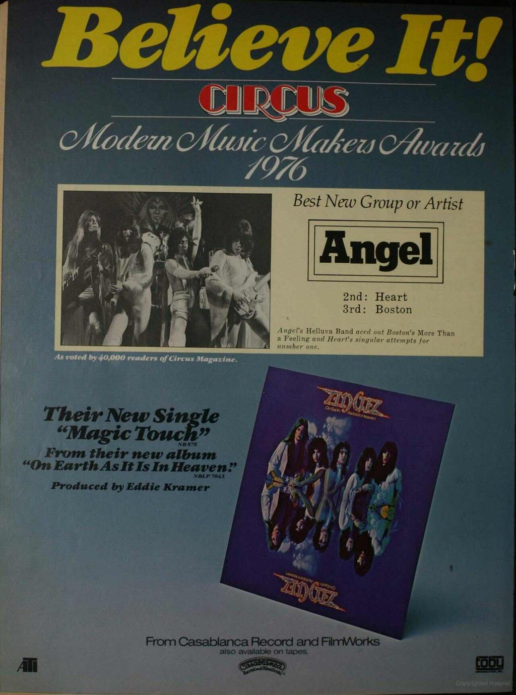 Best New Group or Artist 2nd : Heart 3rd: Boston As voted by40,000 readers of Circus Magazine.