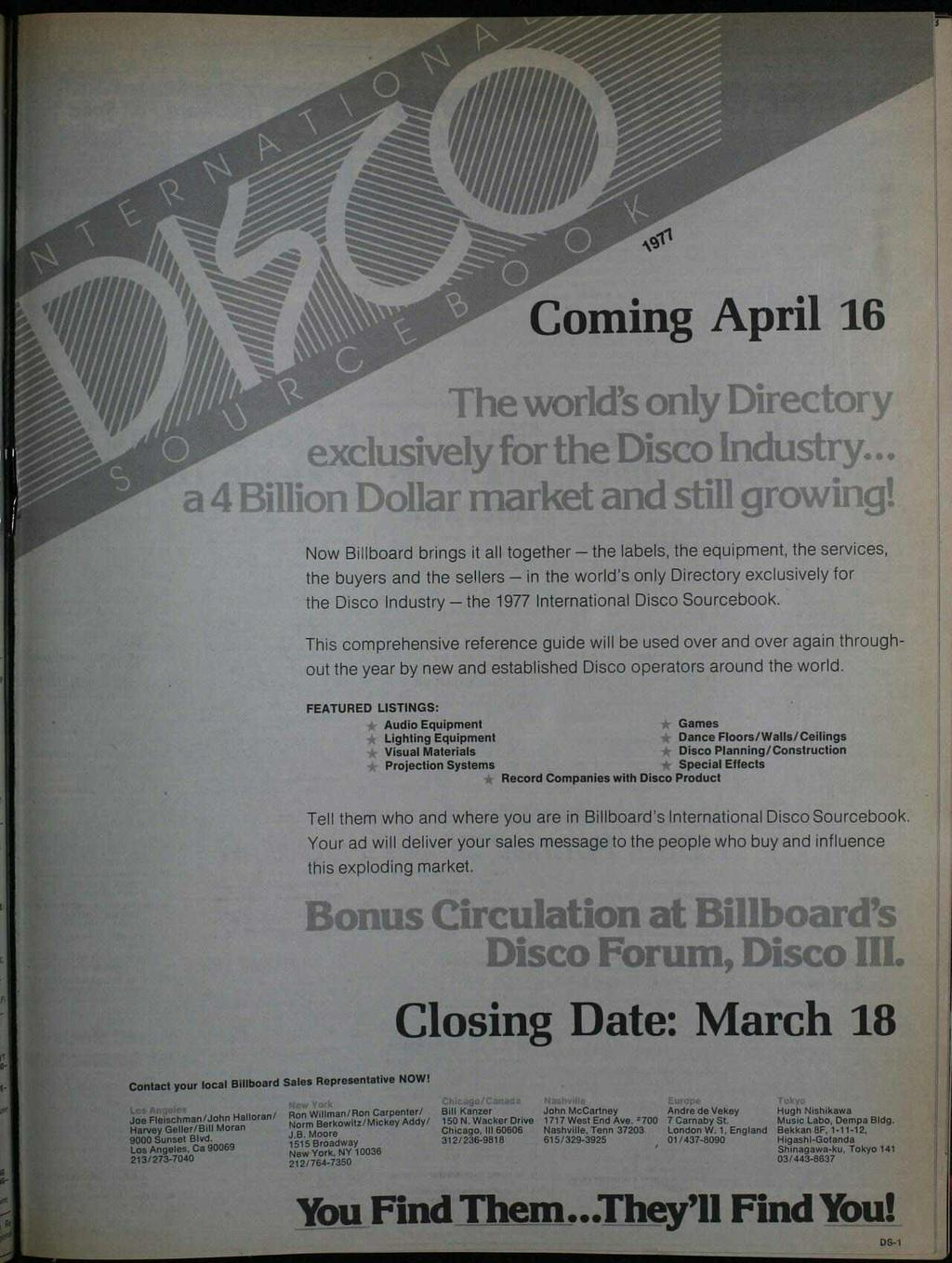 Coming April 16 The world's only Directory exclusively for the Disco ndustry... a 4 Billion Dollar market and still growing!