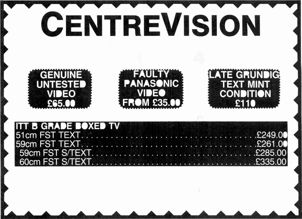 CENTREVISION SLOPER ROAD, LECKWITH, CARDIFF. Exit 33 off M4 PHONE: 0222 44754 GENUINE UNTESTED VIDEO 65.00 A PANASONIC VIDEO FROM 35.